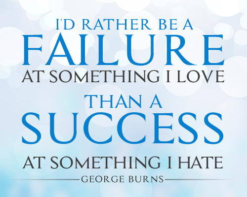 I'd rather be a failure at something