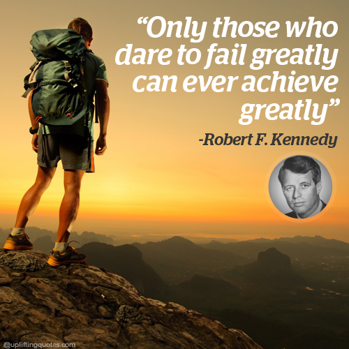 Uplifting Quote - Only Those Who Fare to Fail...